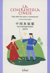 La Cenerentola cinese. Fiabe della Cina antica e contemporanea. Testo cinese a fronte