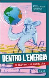 Dentro l'energia: il metano si racconta