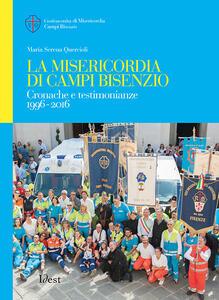 La Misericordia di Campi Bisenzio. Cronache e testimonianze 1996-2016
