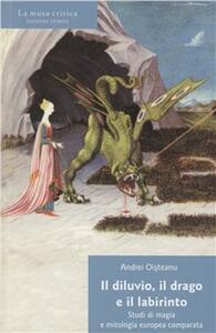 Il diluvio, il drago e il labirinto. Studi di magia e mitologia europea comparata
