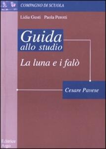 La luna e i falò di Cesare Pavese. Guida alla lettura
