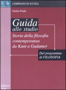 Storia della filosofia contemporanea. Da Kant a Gadamer. Guida allo studio