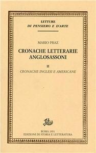 Cronache letterarie anglosassoni. Vol. 2: Cronache inglesi e americane.