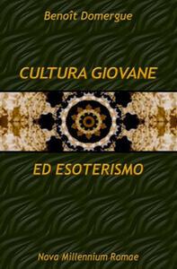Cultura giovane ed esoterismo. Verso una deriva anticristica della cultura giovanile?