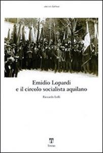 Emidio Lopardi e il circolo socialista aquilano