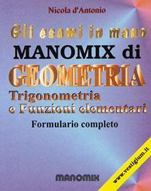 Premioquesti.it Manomix di geometria, trigonometria e funzioni elementari. Formulario completo Image
