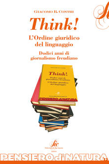 Antondemarirreguera.es Think! L'ordine giuridico del linguaggio. Dodici anni di giornalismo freudiano Image