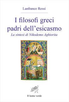 Listadelpopolo.it I filosofi greci padri dell'esicasmo. La sintesi di Nikodemo Aghiorita Image
