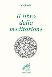 Promoartpalermo.it Il libro della meditazione (Kitab al tafakkur) Image