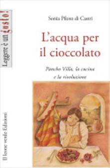 L acqua per il cioccolato. A tavola con la rivoluzione di Pancho Villa.pdf