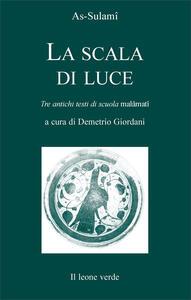 La scala di luce. Tre antichi testi di scuola malamati - As-Sulami - copertina