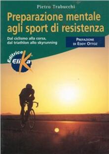 Preparazione mentale agli sport di resistenza - Pietro Trabucchi - copertina