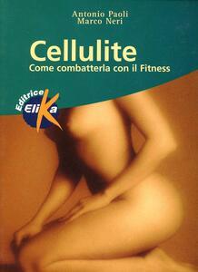 Cellulite. Come combatterla con il fitness - Antonio Paoli,Marco Neri - copertina