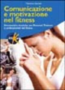 Comunicazione e motivazione nel fitness. Strumenti e tecniche per personal trainers e professionisti del fitness - Massimo Dameli - copertina