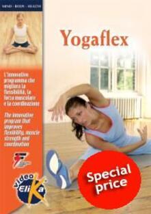 Yogaflex. Linnovativo programma che migliora la flessibilità, la forza muscolare e la coordinazione. Ediz. italiana e inglese. Con DVD.pdf