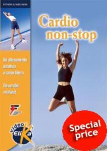 Cardio non-stop. Un allenamento aerobico a corpo libero. Ediz. italiana e inglese