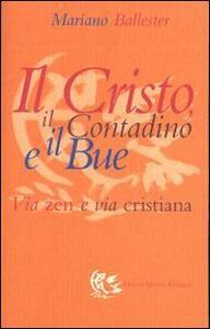 Il Cristo, il contadino e il bue. Via zen e via cristiana - Mariano Ballester - copertina