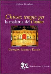 Chiesa: terapia per la malattia dell'uomo - Georgios I. Karalis - copertina