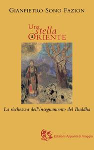 Una stella a Oriente. La ricchezza dell'insegnamento del Buddha - G. Pietro Sono Fazion - copertina