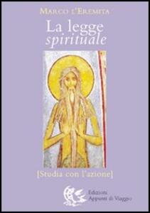 La legge spirituale. Studia con l'azione - Marco l'asceta - copertina