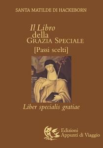 Il libro della grazia speciale - Matilde di Hackeborn (santa) - copertina