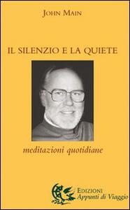 Il silenzio e la quiete. Meditazioni quotidiane