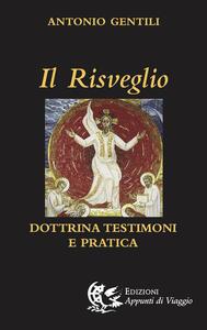 Il risveglio. Dottrina, testimoni e pratica