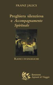 Preghiera silenziosa e accompagnamento spirituale. Radici evangeliche - Franz Jalics - copertina