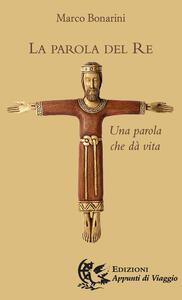 La parola del re. Una parola che dà vita - Marco Bonarini - copertina