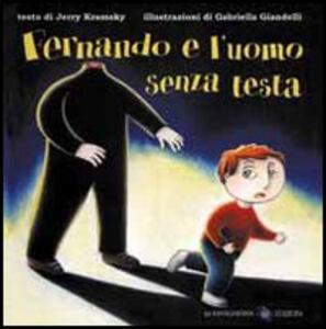 Fernando e l'uomo senza testa - Jerry Kramsky,Gabriella Giandelli - copertina