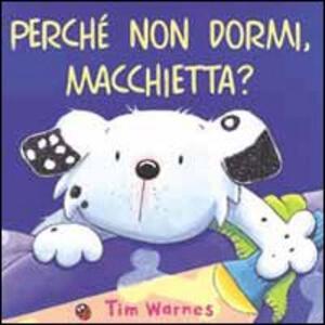 Perché non dormi, Macchietta?