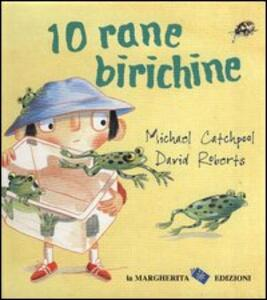 Dieci rane birichine - Michael Catchpool,David Roberts - copertina