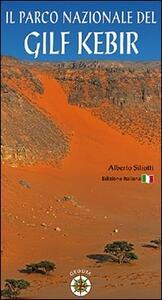 Il parco nazionale del Gilf Kebir - Alberto Siliotti - copertina