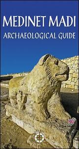 Medinet Madi. Archeological guide - Edda Bresciani,Radwan Ali,Antonio Giammarusti - copertina
