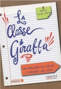 La classe giraffa. Dove l'insegnamento è un piacere e l'imparare una gioia - Nancy Sokol Green - copertina