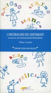 L' arcobaleno dei sentimenti. Introduzione alla comunicazione non violenta - Vilma Costetti - copertina