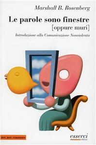 Le parole sono finestre (oppure muri). Introduzione alla comunicazione nonviolenta - Bertram Rosenberg Marshall - copertina