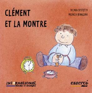 Clément et la montre - Vilma Costetti,Monica Rinaldini - copertina