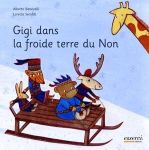Gigi dans la froide terre du non - Alberto Benevelli,Loretta Serofilli - copertina