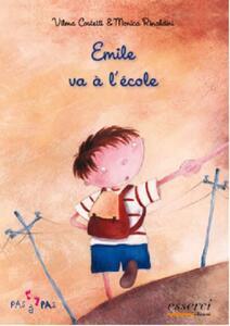 Emile va à l'école - Vilma Costetti,Monica Rinaldini - copertina