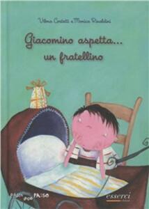Giacomino aspetta... un fratellino - Monica Rinaldini - copertina
