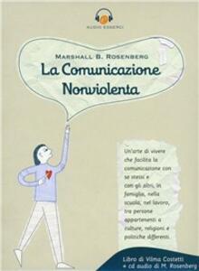La comunicazione nonviolenta. Con CD - Marshall B. Rosenberg - copertina