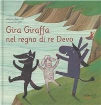 Gira Giraffa nel regno di re Devo - Serofilli Loretta Benevelli Alberto - wuz.it