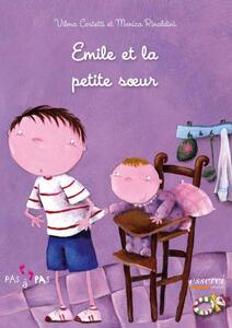 Emile et la petite soeur - Vilma Costetti,Monica Rinaldini - copertina