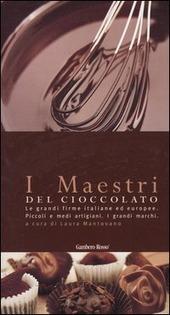 I maestri del cioccolato le grandi firme italiane ed for Grandi maestri del design