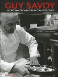 Guy Savoy. La cucina di casa di un grande chef - copertina