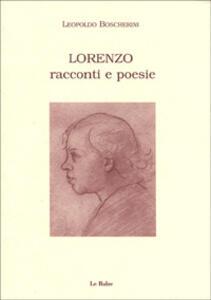 Lorenzo. Racconti e poesie - Leopoldo Boscherini - copertina