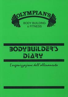 Bodybuilder's diary. L'organizzazione dell'allenamento - Sandro Ciccarelli - copertina