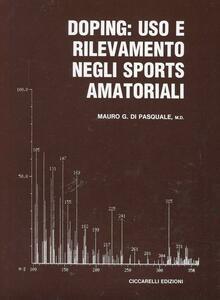 Doping: uso e rilevamento negli sports amatoriali - Mauro Di Pasquale - copertina