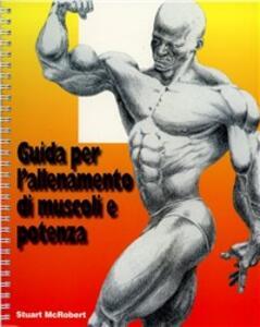 Guida per l'allenamento di muscoli e potenza - Stuart McRobert - copertina
